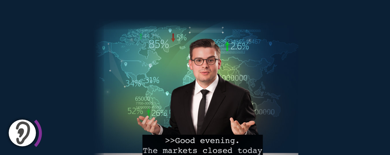 Newscaster. Caption in lower part of screen: Good evening. The markets closed today'